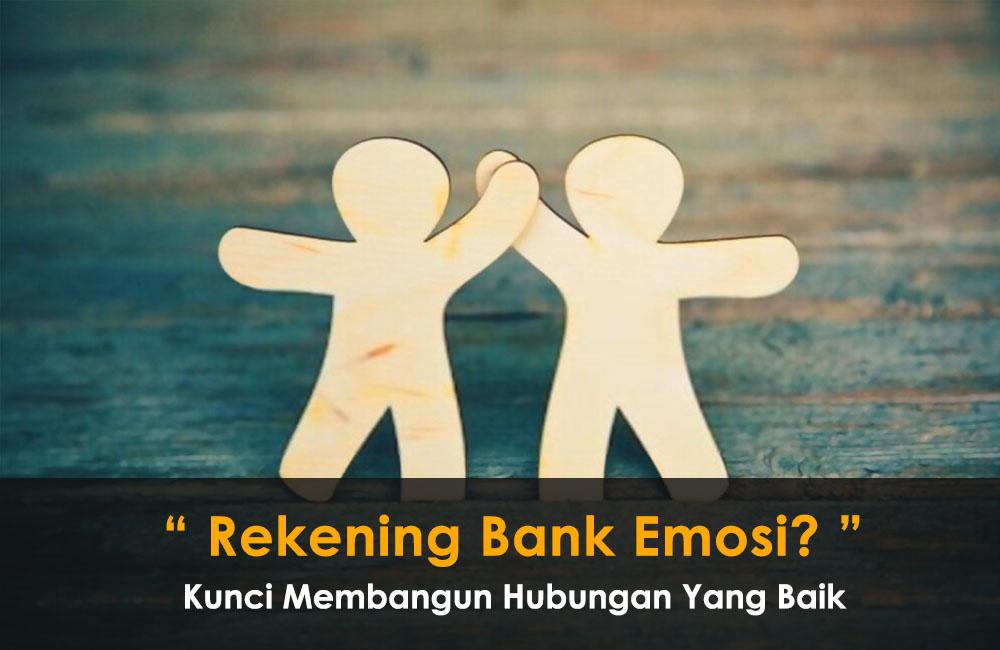 Berapakah Saldo Rekening Bank Emosi Anda? Inilah yang Memengaruhi Hubungan Kita Kepada Orang Lain