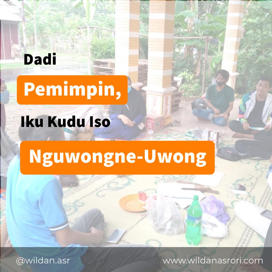 Dadi Pemimpin Iku Kudu Iso Nguwongne-Uwong